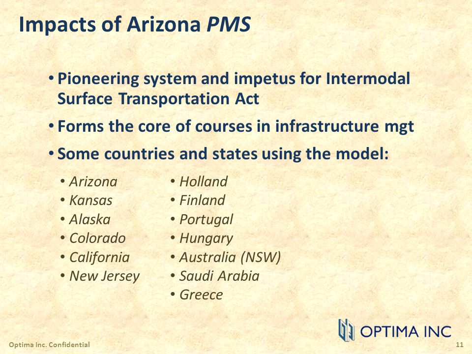 Impacts of Arizona PMS Pioneering system and impetus for Intermodal Surface Transportation Act. Forms the core of courses in infrastructure mgt.