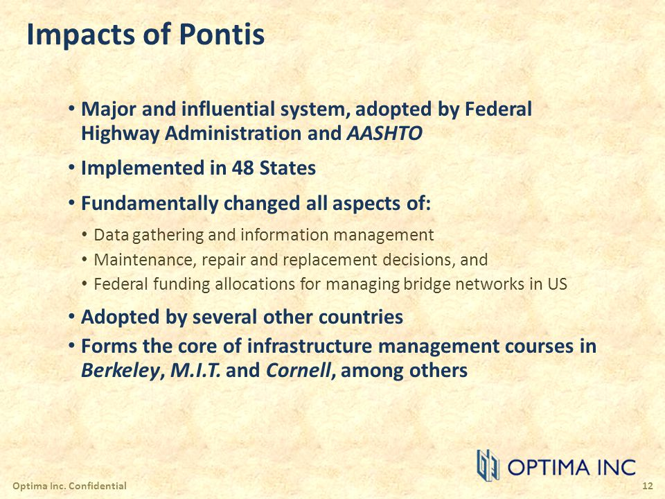 Impacts of Pontis Major and influential system, adopted by Federal Highway Administration and AASHTO.