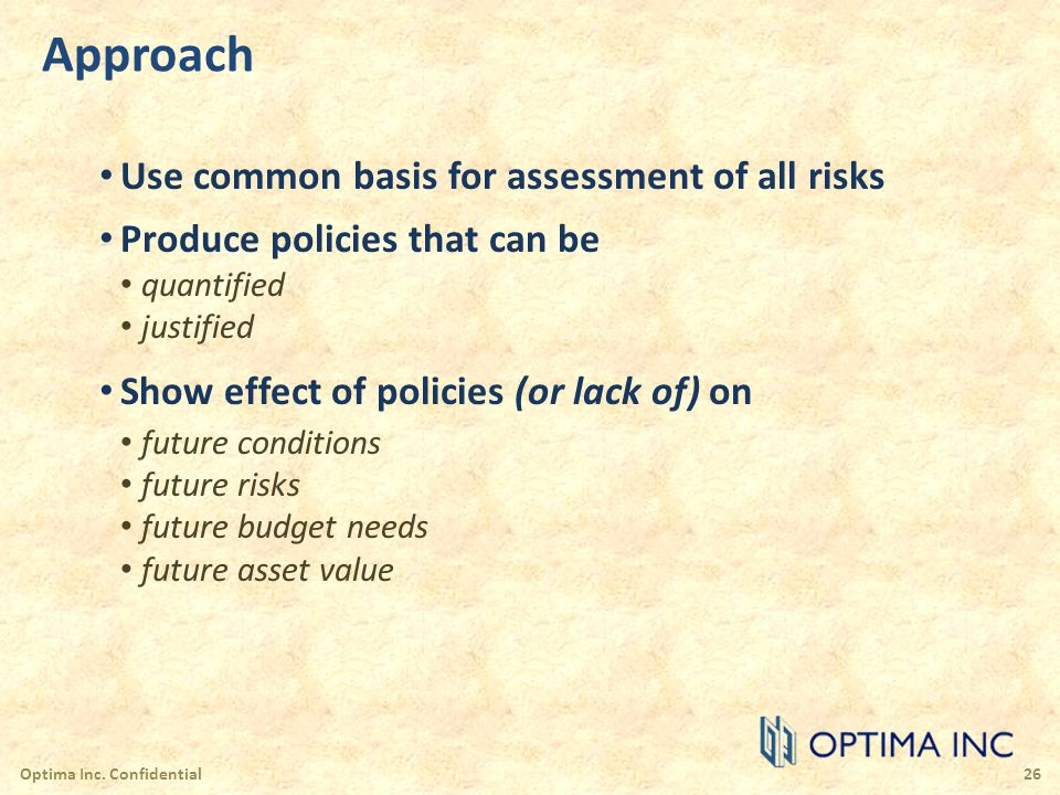 Approach Use common basis for assessment of all risks