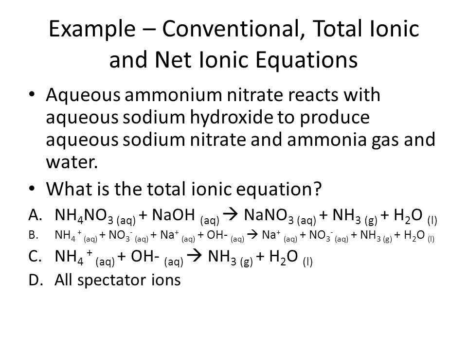 Example – Conventional, Total Ionic and Net Ionic Equations
