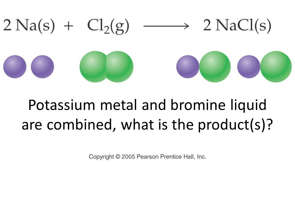 Potassium metal and bromine liquid are combined, what is the product(s)