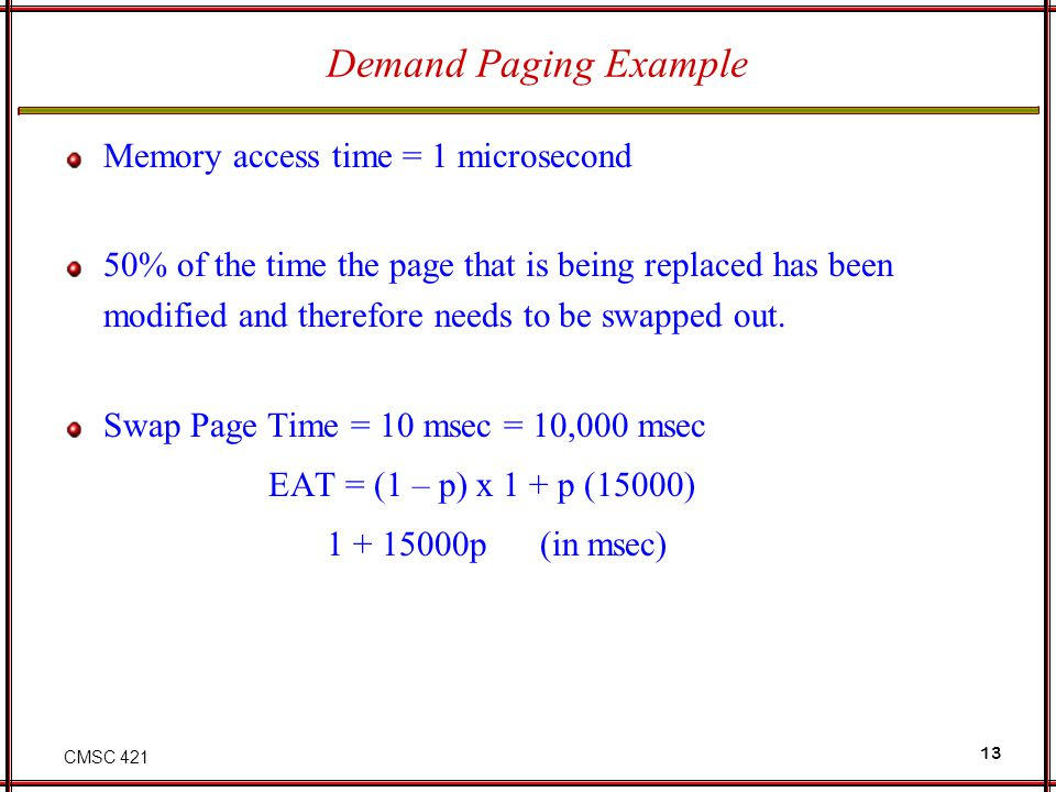 Demand Paging Example Memory access time = 1 microsecond