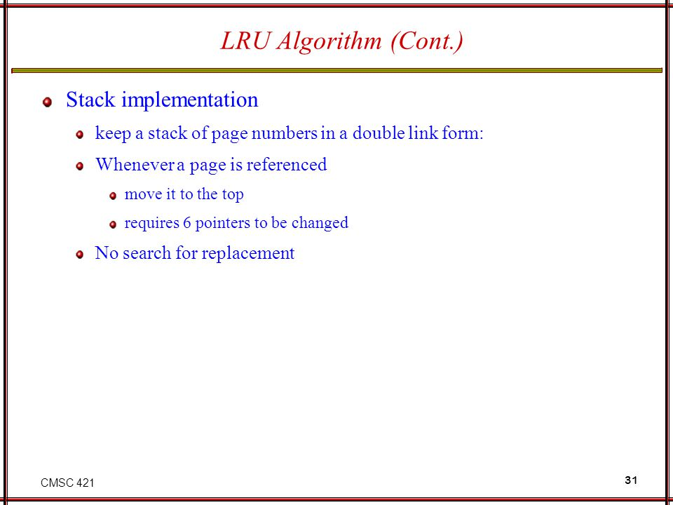 LRU Algorithm (Cont.) Stack implementation