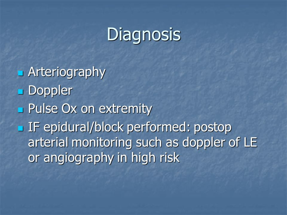 Diagnosis Arteriography Doppler Pulse Ox on extremity