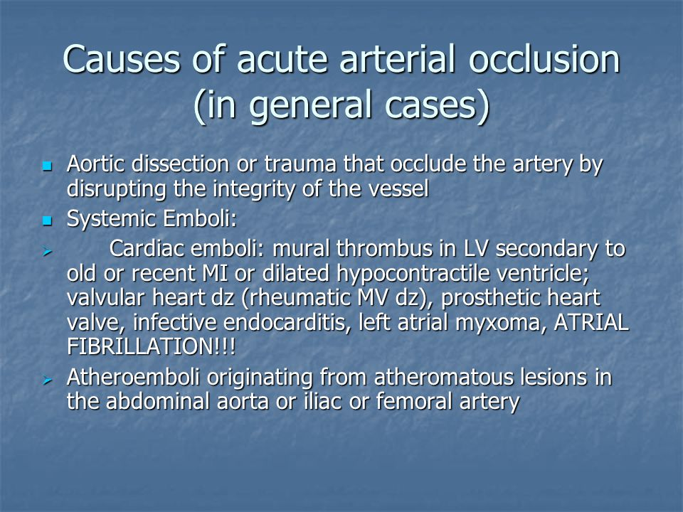 Causes of acute arterial occlusion (in general cases)