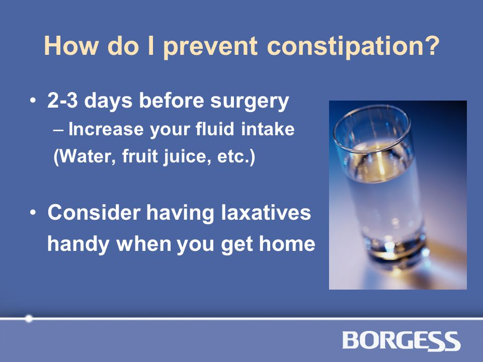 How do I prevent constipation