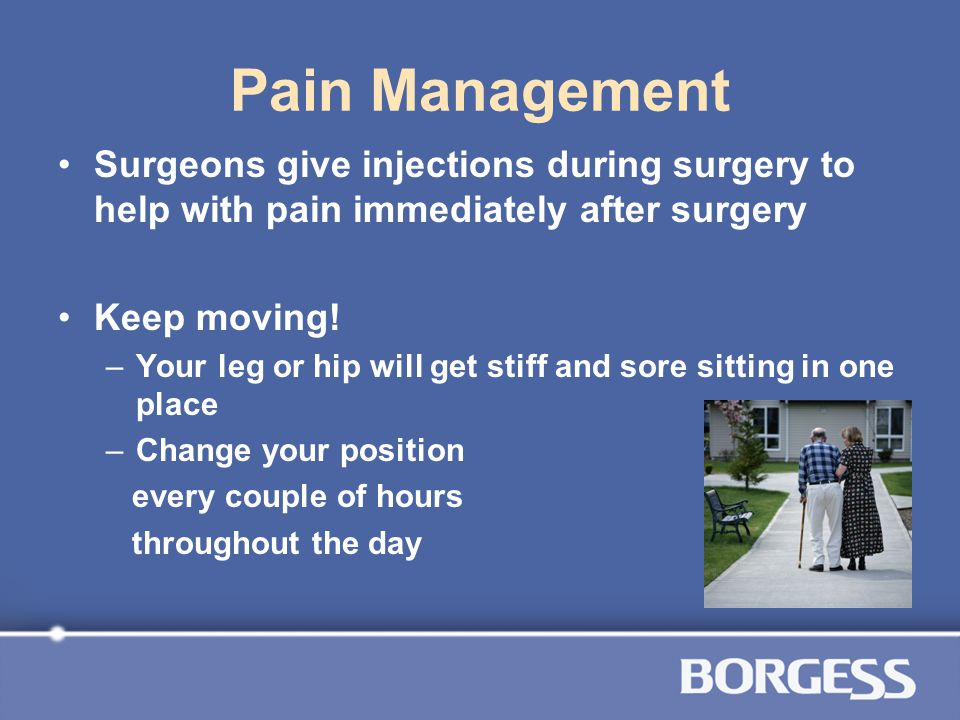 Pain Management Surgeons give injections during surgery to help with pain immediately after surgery.