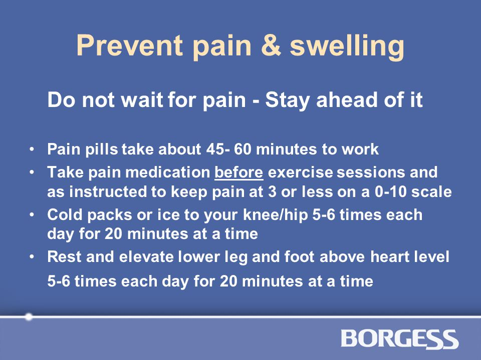 Prevent pain & swelling