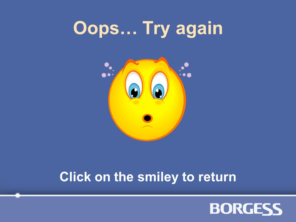 Click on the smiley to return