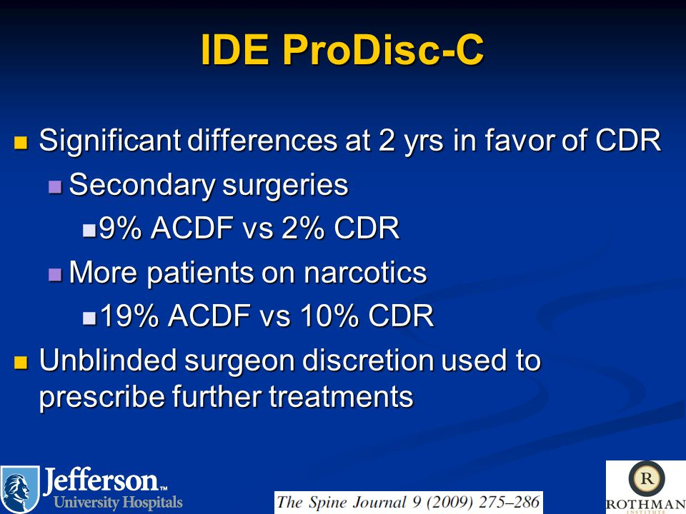 IDE ProDisc-C Significant differences at 2 yrs in favor of CDR