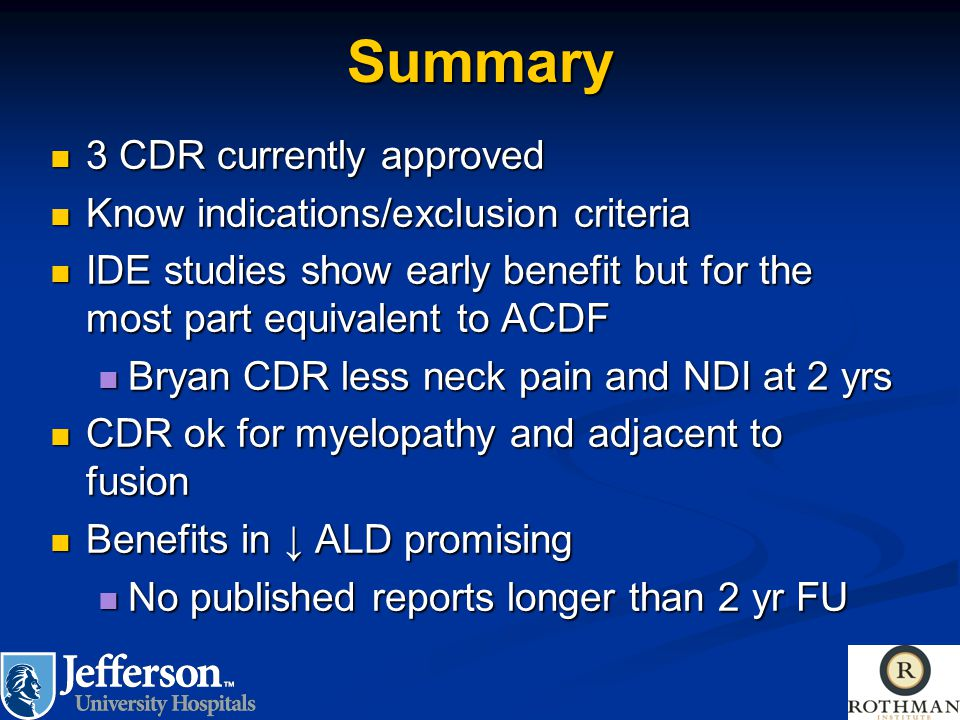 Summary 3 CDR currently approved Know indications/exclusion criteria