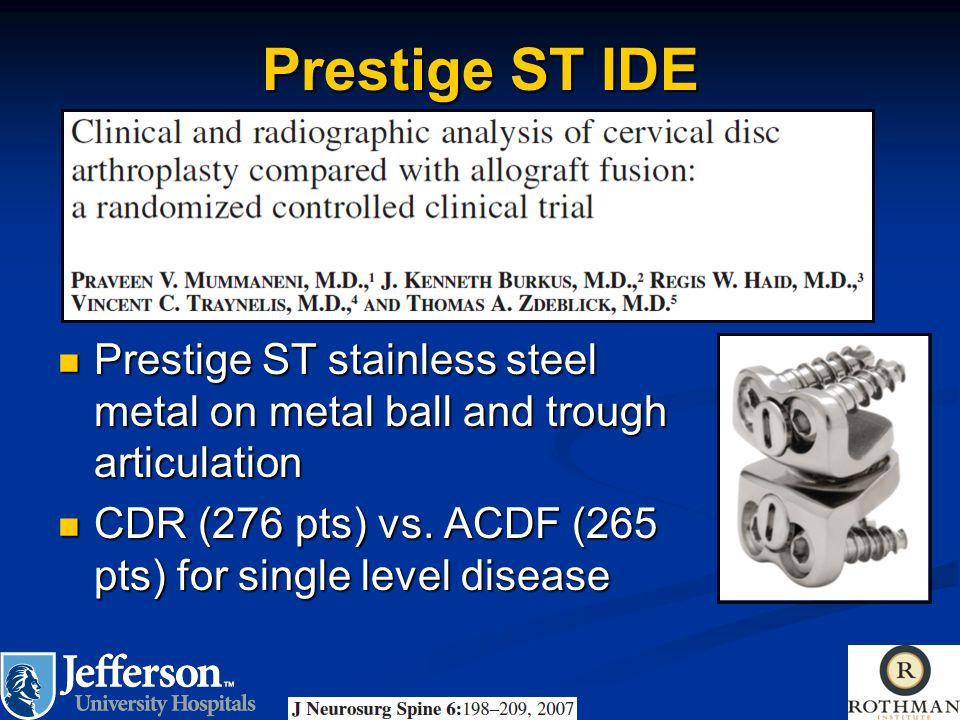Prestige ST IDE Prestige ST stainless steel metal on metal ball and trough articulation.