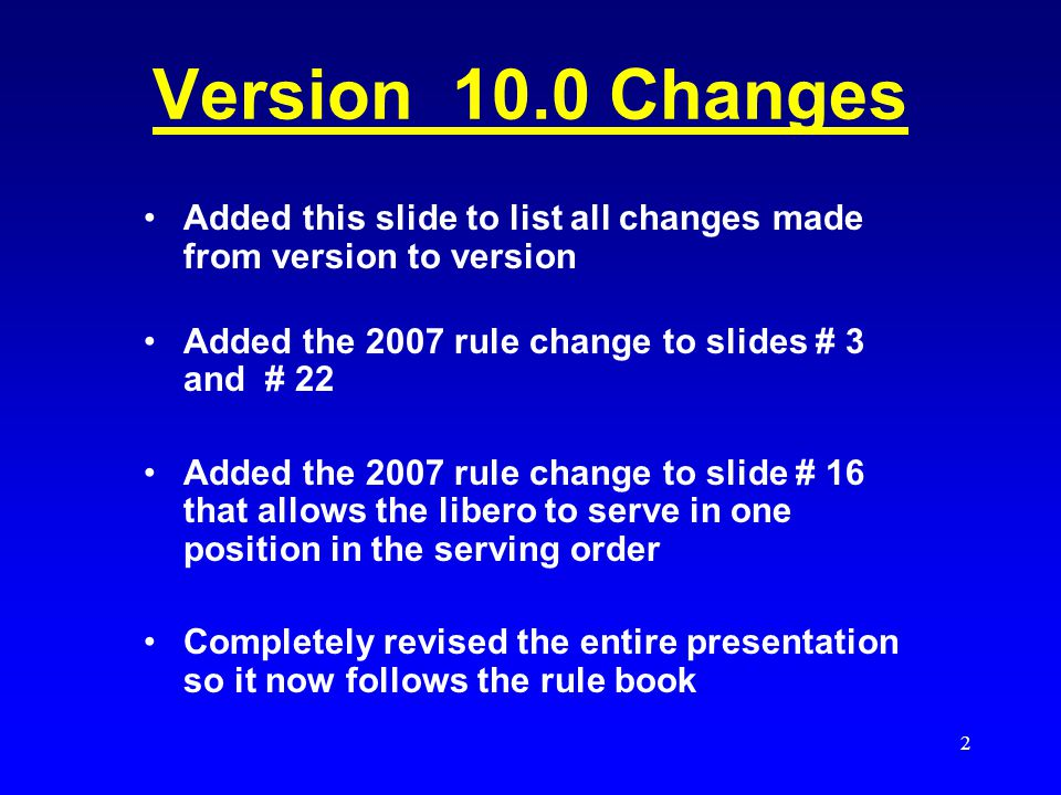 Version 10.0 Changes Added this slide to list all changes made from version to version. Added the 2007 rule change to slides # 3 and # 22.