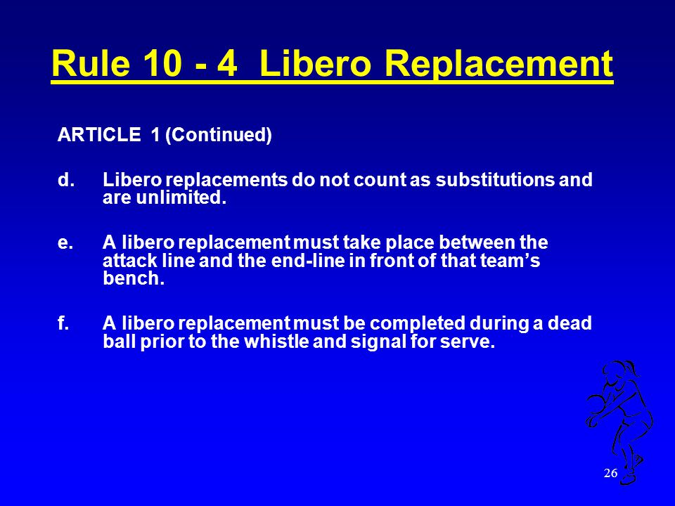 Rule 10 - 4 Libero Replacement