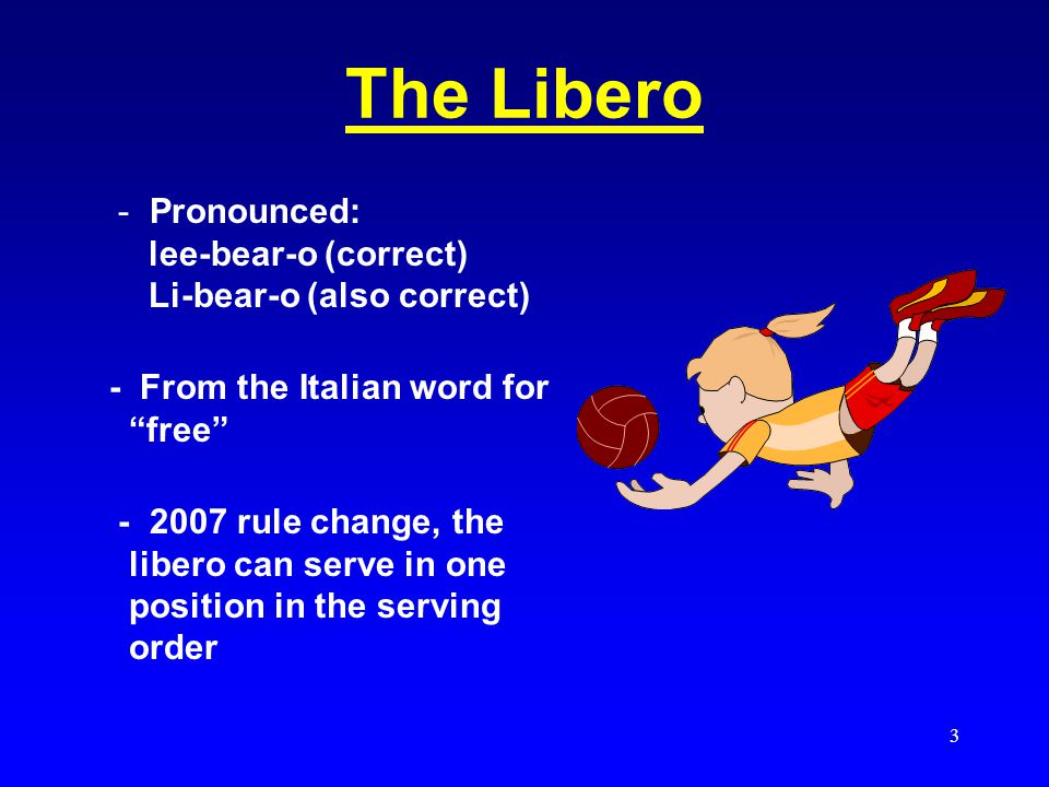 The Libero - Pronounced: lee-bear-o (correct) Li-bear-o (also correct)
