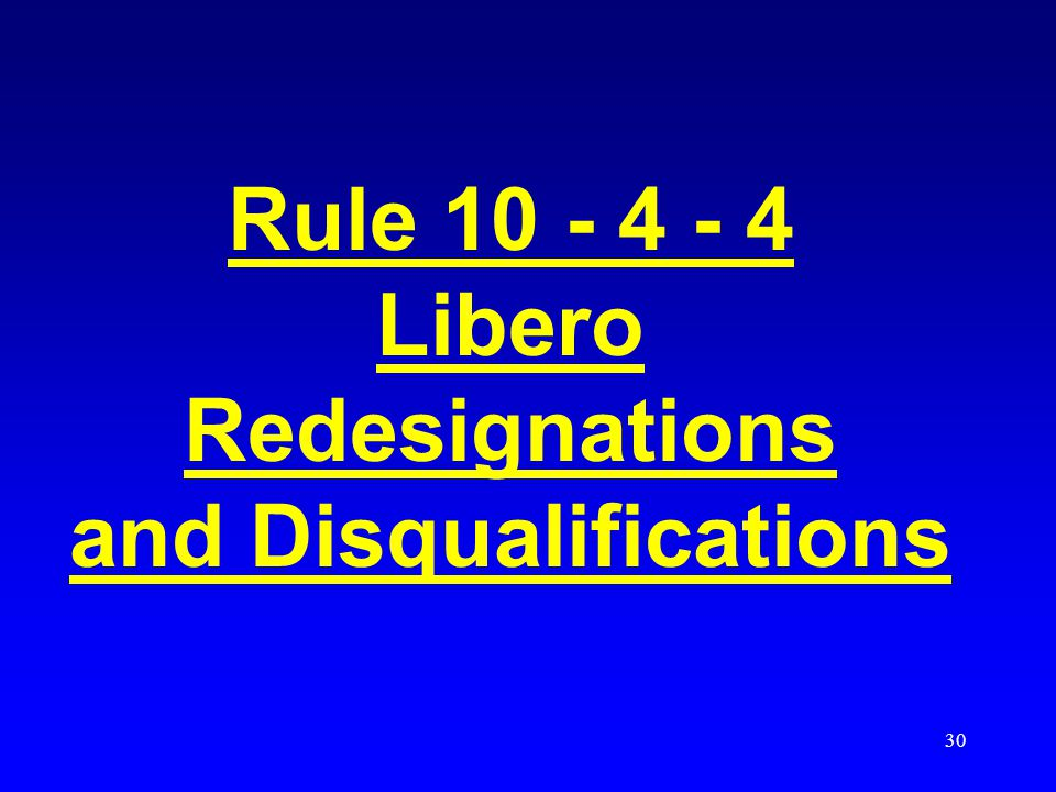 Libero Redesignations and Disqualifications