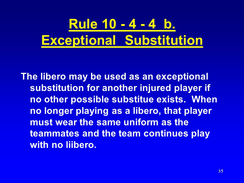 Rule 10 - 4 - 4 b. Exceptional Substitution