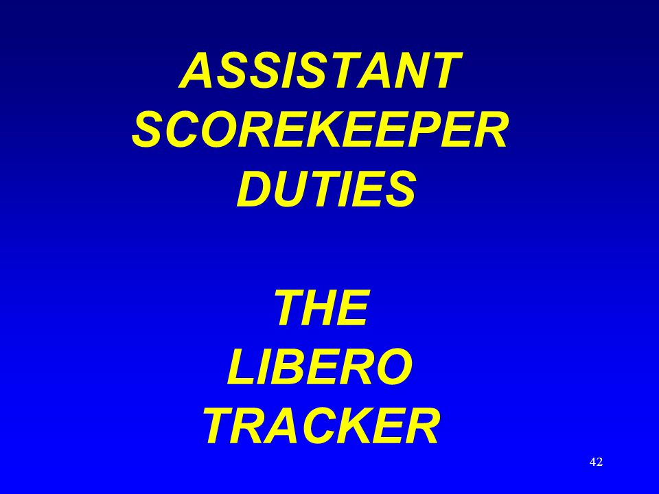 ASSISTANT SCOREKEEPER DUTIES THE LIBERO TRACKER