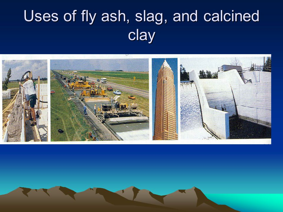 Uses of fly ash, slag, and calcined clay