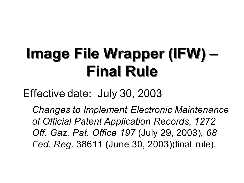 Image File Wrapper (IFW) – Final Rule