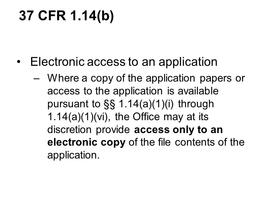 37 CFR 1.14(b) Electronic access to an application
