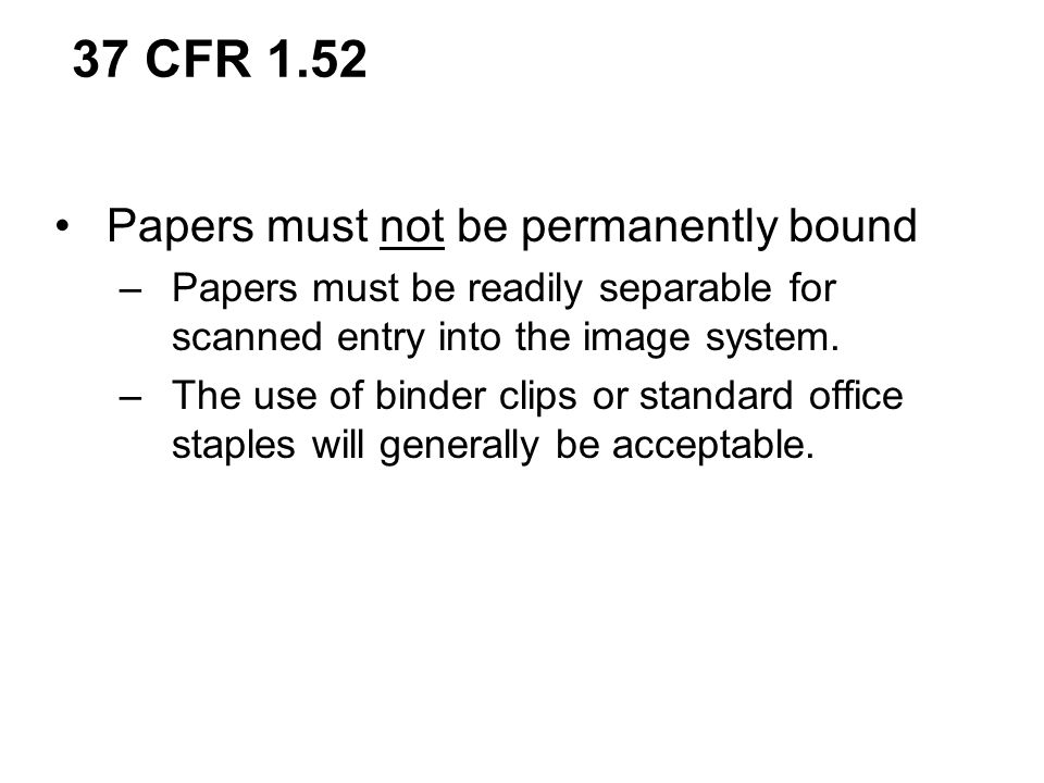 37 CFR 1.52 Papers must not be permanently bound