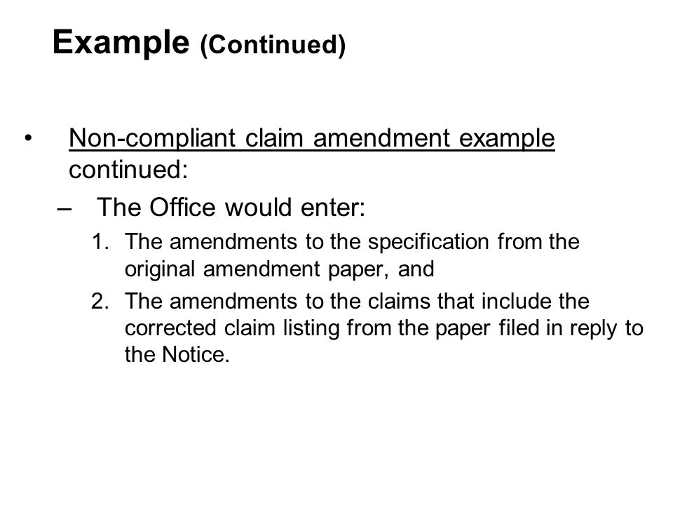 Example (Continued) Non-compliant claim amendment example continued: