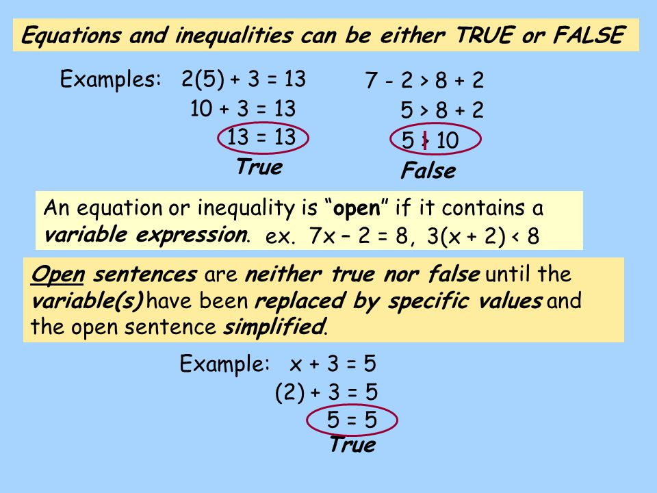 Equations and inequalities can be either TRUE or FALSE