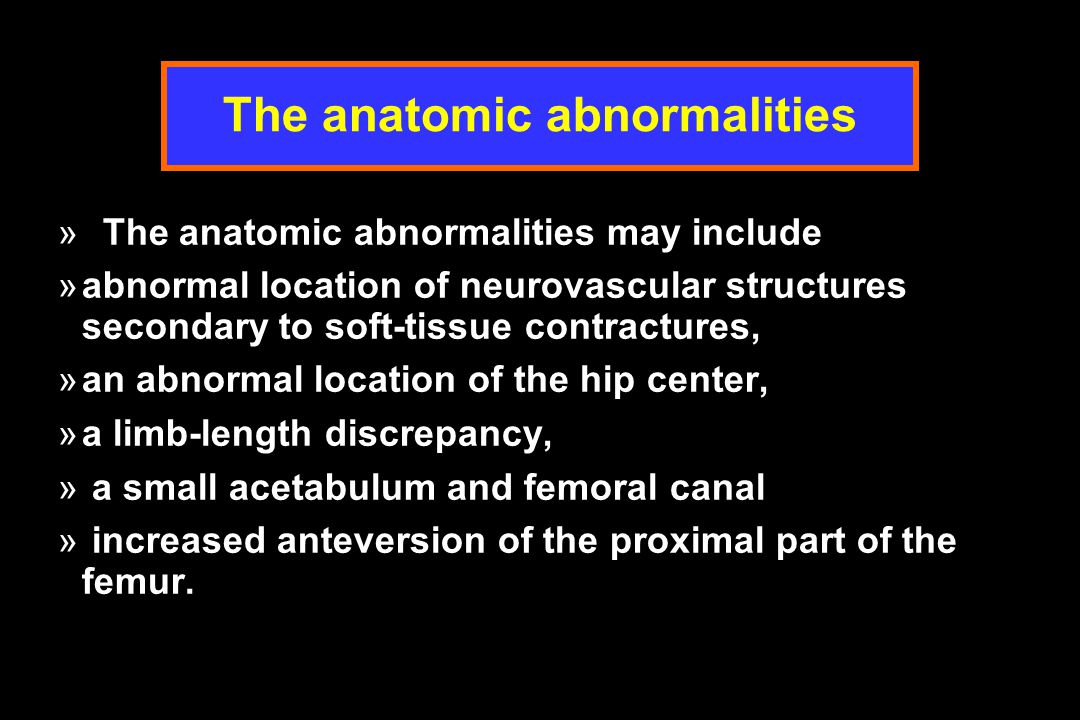 The anatomic abnormalities