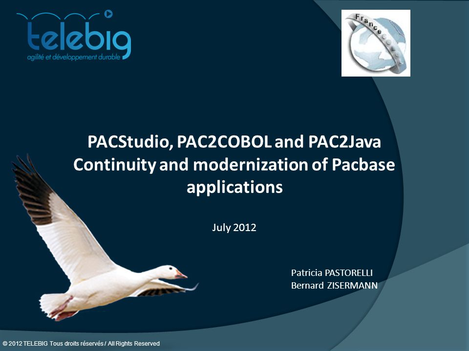 PACStudio, PAC2COBOL and PAC2Java Continuity and modernization of Pacbase applications July 2012