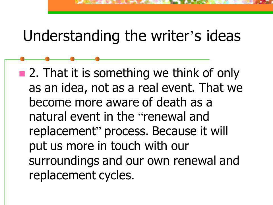 Understanding the writer's ideas