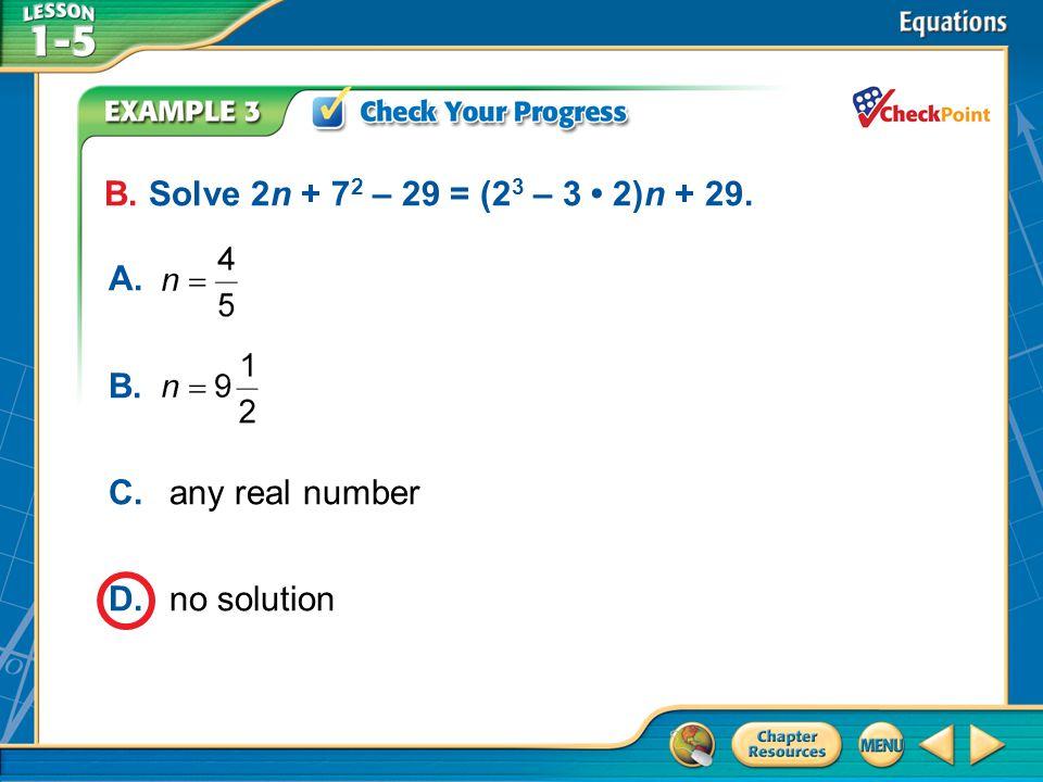 A B C D B. Solve 2n + 72 – 29 = (23 – 3 • 2)n + 29. A. B.