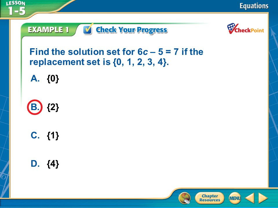 Find the solution set for 6c – 5 = 7 if the replacement set is {0, 1, 2, 3, 4}.
