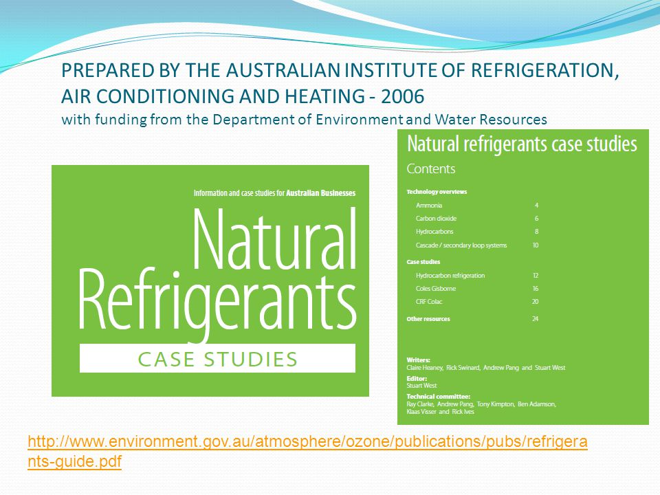PREPARED BY THE AUSTRALIAN INSTITUTE OF REFRIGERATION, AIR CONDITIONING AND HEATING - 2006 with funding from the Department of Environment and Water Resources