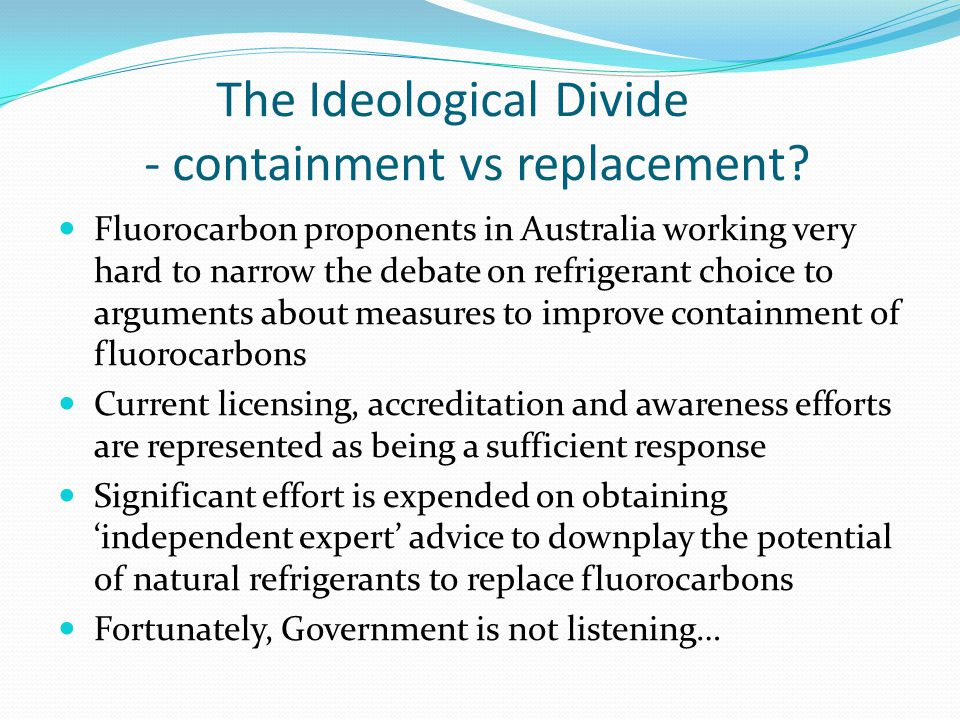 The Ideological Divide - containment vs replacement