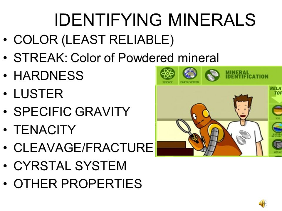 IDENTIFYING MINERALS COLOR (LEAST RELIABLE)