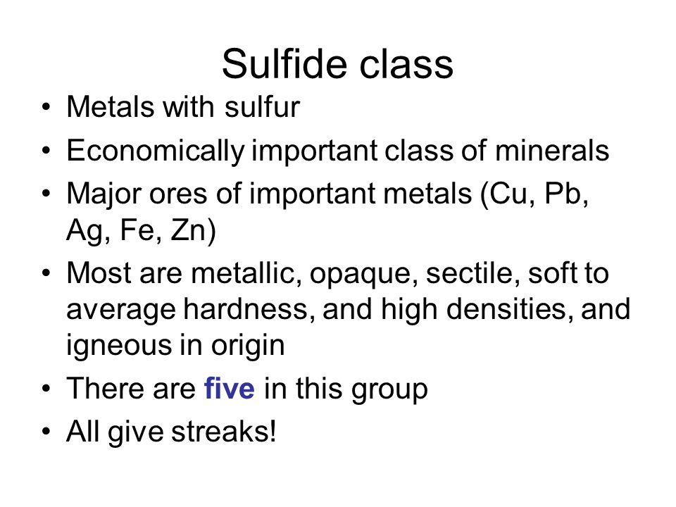 Sulfide class Metals with sulfur