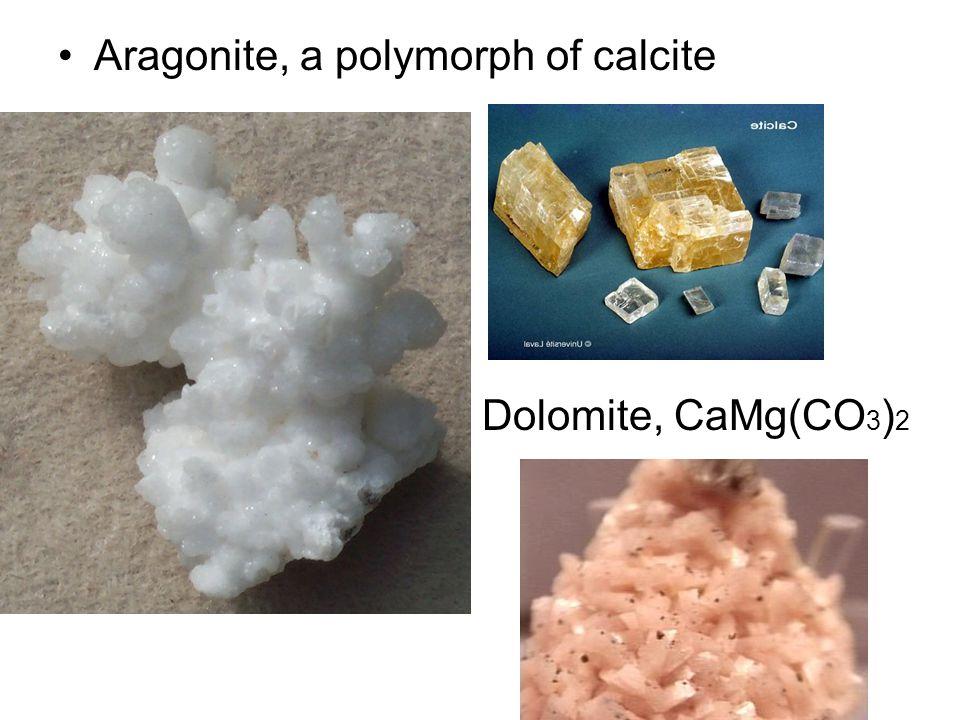 Aragonite, a polymorph of calcite