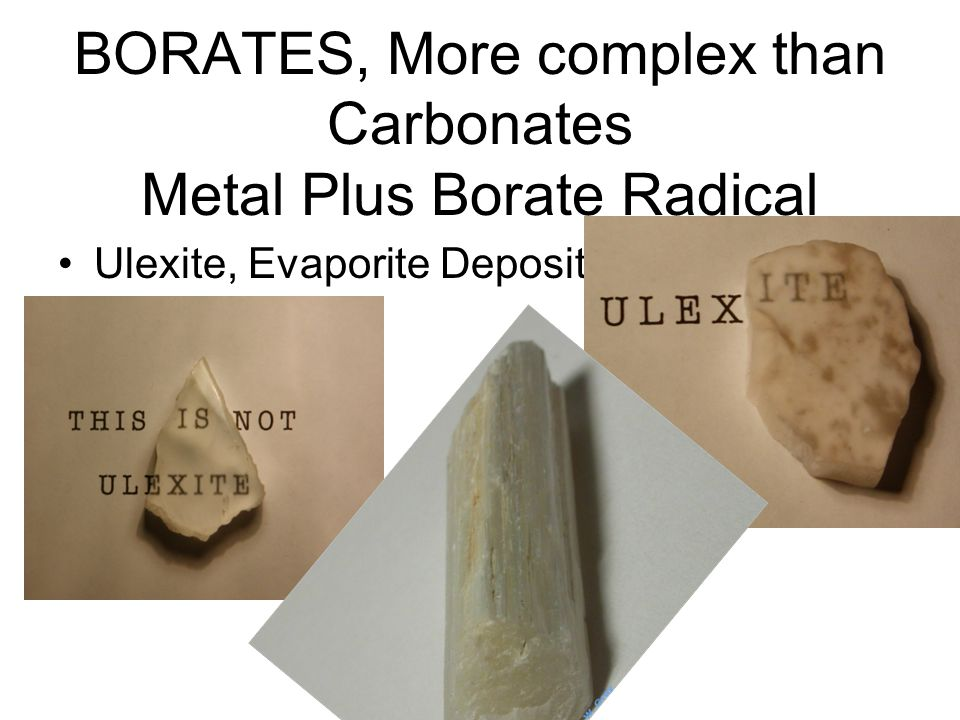 BORATES, More complex than Carbonates Metal Plus Borate Radical