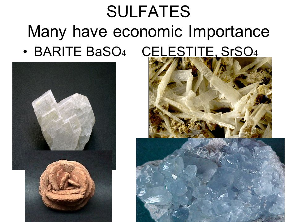 SULFATES Many have economic Importance
