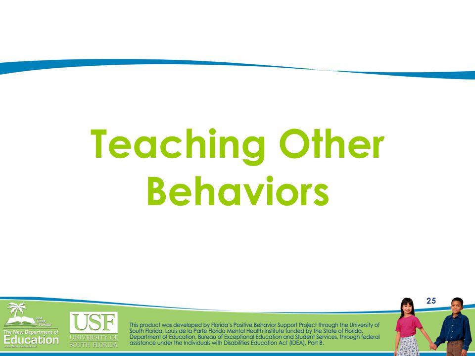 Teaching Other Behaviors