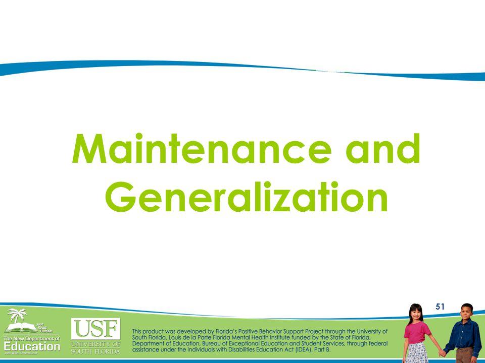 Maintenance and Generalization