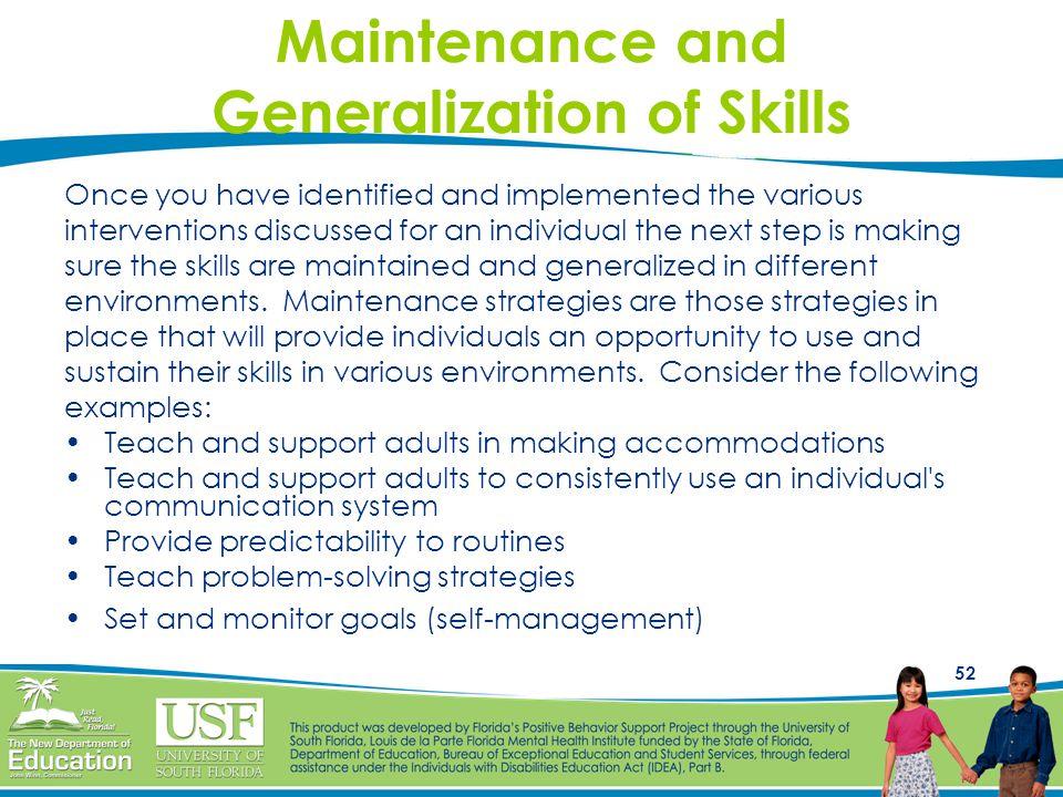 Maintenance and Generalization of Skills