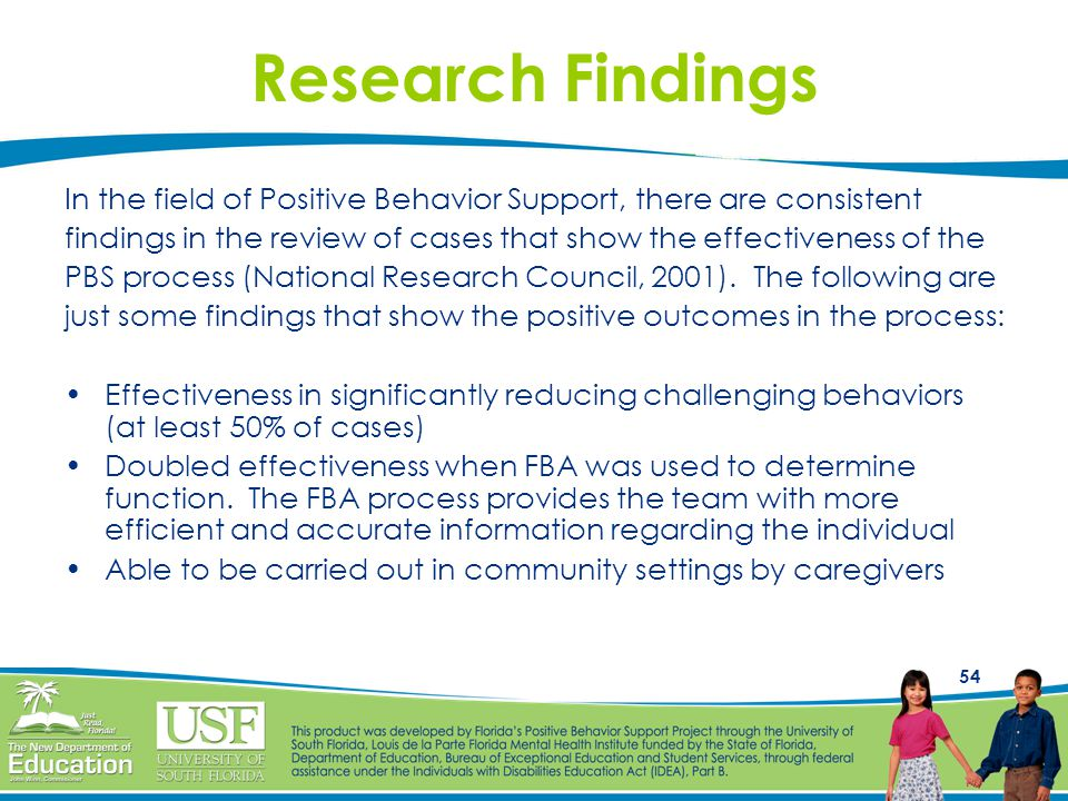 Research Findings In the field of Positive Behavior Support, there are consistent.