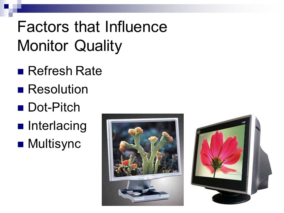 Factors that Influence Monitor Quality