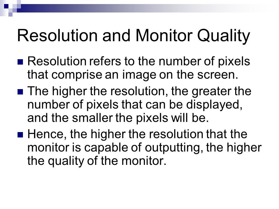 Resolution and Monitor Quality