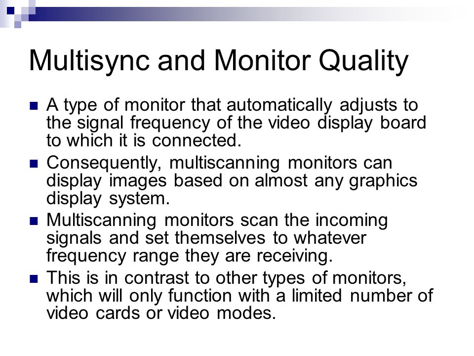 Multisync and Monitor Quality