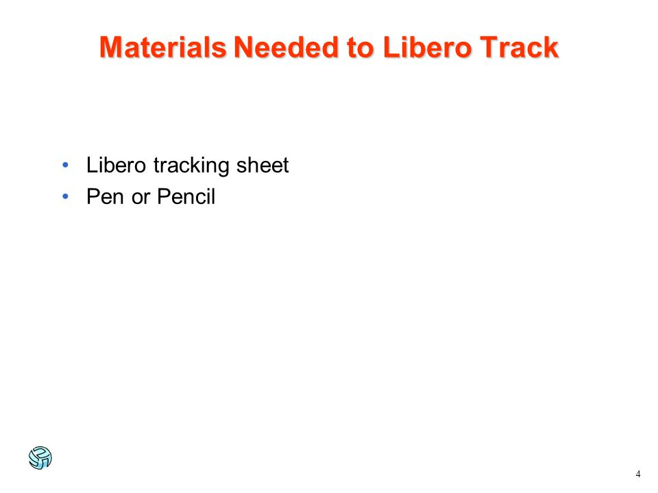 Materials Needed to Libero Track