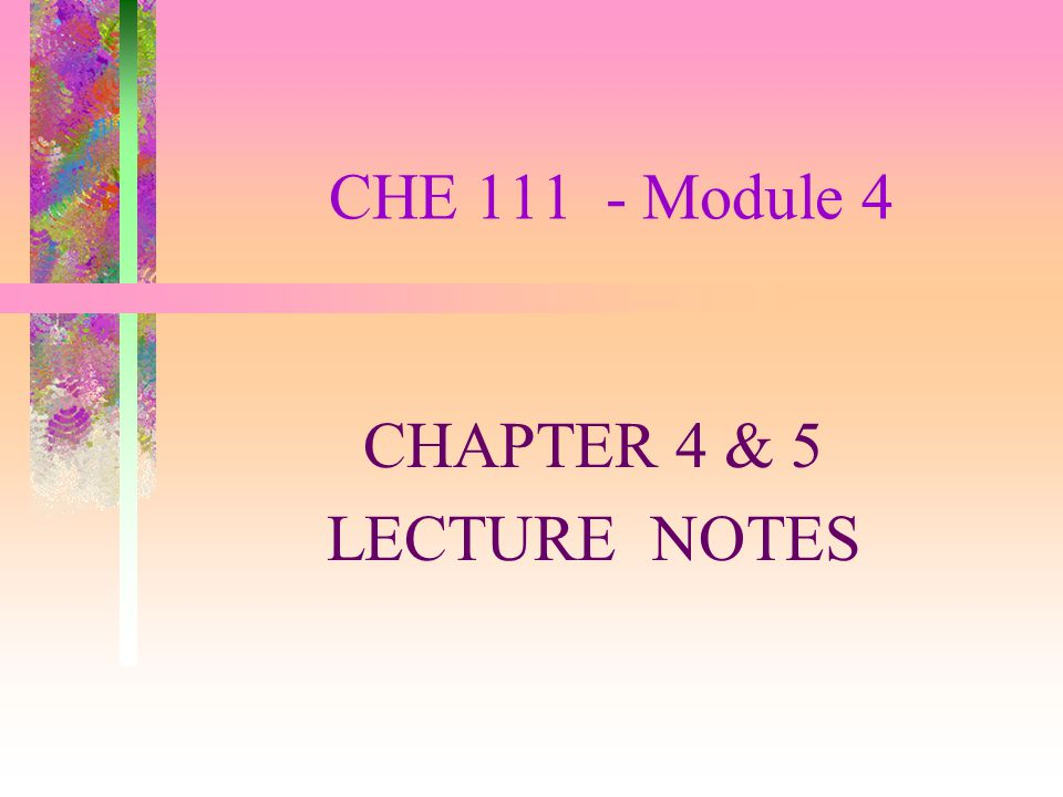 CHAPTER 4 & 5 LECTURE NOTES