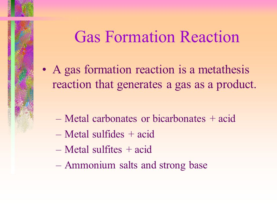 Gas Formation Reaction